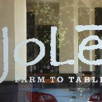 Jole, Restaurant in Calistoga!  A Must!