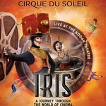 IRIS by Cirque du Soleil