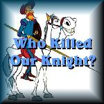 Who Killed Our Knight?