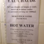 The hot water must come from Paris. It takes a while.