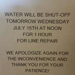 This was the  THIRD DAY OF THE WATER BEING SHUT OF FOR REPAIRS! The other two days were all day!