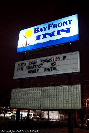 Bayfront Inn: Nothing on the sign is accurate, no $39 1 Person Room, no High Speed Internet, no Breakfast