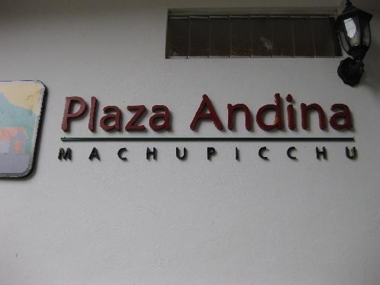 Plaza Andina Machupicchu: Outside Sign