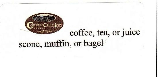 Copper City Inn: Here's your breakfast coupon.