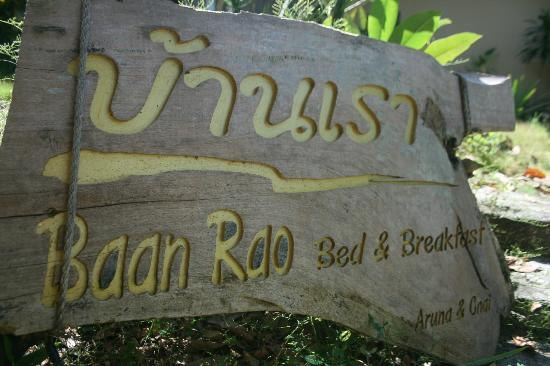 Baan Rao Bed & Breakfast: Baan Rao sign