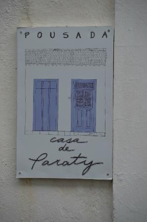 Pousada Casa de Paraty: Sign outside