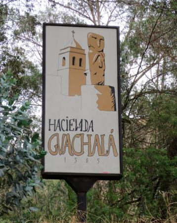 Hacienda Guachala: Entrance sign post.