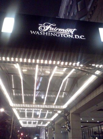 The Fairmont Washington DC:                   entrance at night