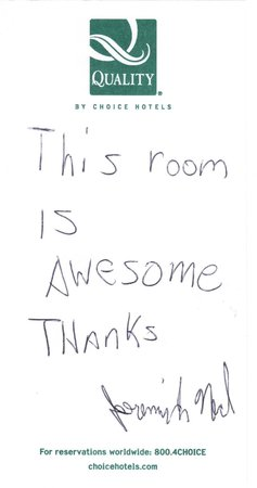 Quality Inn: Kinds Words From Our Guest!