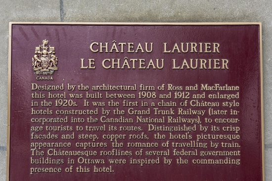 Fairmont Chateau Laurier: Historic Plaque 1