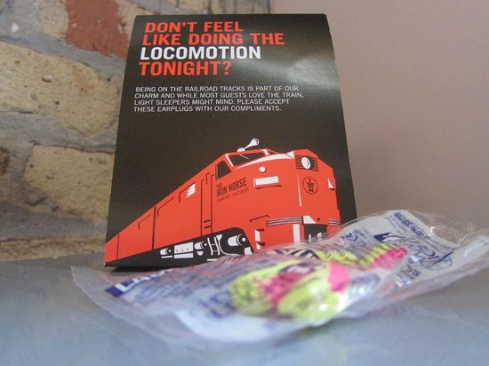 Iron Horse Hotel: Earplugs