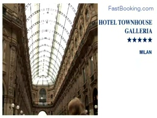 Fastbooking.com presents The Town House Galleria Hotel, Milan, Italy