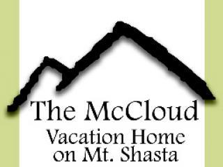 McCloud Vacation Home
