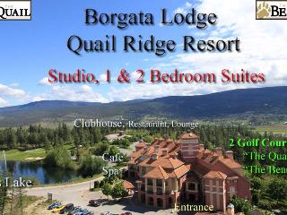 Borgata Lodge  Resort Condos - Studio,1 & 2 BR, Kelowna