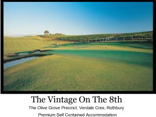 The Vintage On The 8th Hunter Valley, Rothbury