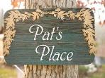 Pat\'s Place ~ Your home away from home.