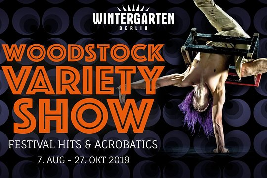 WOODSTOCK VARIETY SHOW - Festival Hits & Akrobatik