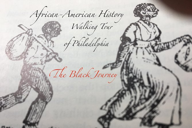 The Black Journey: An African-American History Walking Tour of Philadelphia