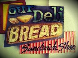 Our Deli Bread and Sandwich Shop