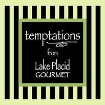 Temptations from Lake Placid Gourmet