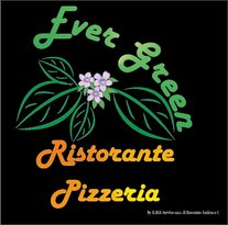 EVER GREEN  Pizzeria Ristorante