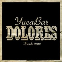 Dolores Yuca Bar