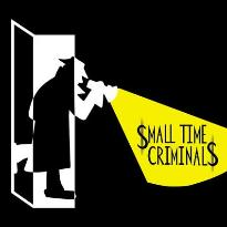 Small Time Criminals
