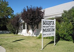 Marfa and Presidio County Museum