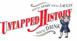 Untapped History..You'll Learn, You'll Learn,  You'll Drink!