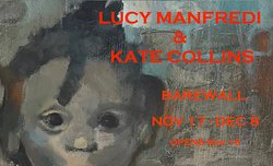 Exhibition Lucy Manfredi and Kate Collins opens at Barewall Nov 17th to Dec 8th 2018 - FREE