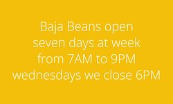 Baja Beans Coffee Breakfast Lunch Dinner
