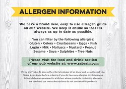 All our allergens information available on linehttps://www.sabrain.com/pubs-and-hotels/south-wales/cardiff/fox-hounds-whitchurch/