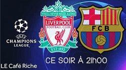 Aujourd'hui le 7/5 à 21h  -----Ligue des Champions -----     Liverpool · Barcelone