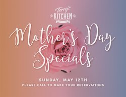 MOTHER'S DAY (SUN) DINNER SPECIALS See our Website. May 12.