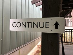 Just press on and CONTINUE!  Follow the signs!