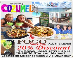 FOGO COZUMEL / HELLO EVERYONE! :)  This Aug, 27th 2019 at 5:30pm we are offering 20% DISCOUNT on ALL our menu!  Handmade alcoholic, Non-alcoholic drinks made with FRESH fruits on a MOLCAJETE & Tasty food available for you.  #Bar #SnackBar #Cozumel #IslaCozumel #Restaurant #CozumelMexico #MeetUp #Fun #SunSet