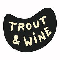 トラウト & ワイン