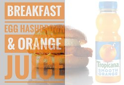 All day Breakfast * Egg Hashbrown and Orange juice