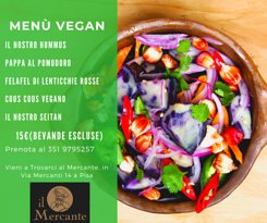 Venite a provare il nostro Menù Vegan, non ne rimarrete delusi