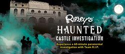 Ripley's Haunted Castle Investigation