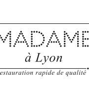 Madame a Lyon
