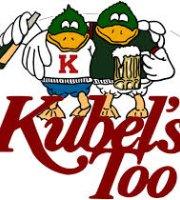 Kubel's Too