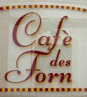 Cafe des Forn