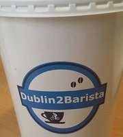 ‪Dublin2Barista Coffee Shop‬