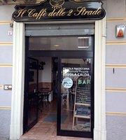 Il Caffe delle Due Strade