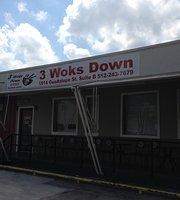 3 Woks Down