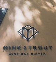 Mink & Trout Wine Bar Bistro