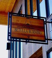 Betulla Burning