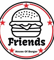 Friends Burger House of Burger
