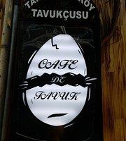 Cafe De Tavuk